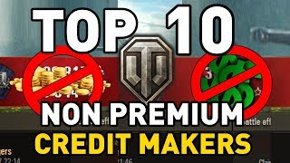 World of Tanks || Top 10: NON-PREMIUM CREDIT MAKERS