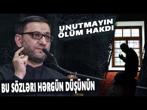 Bu sözləri hərgün düşünün Unutmayın ölüm hakdı - Hacı Şahin - Qəbirdə nələr baş verir?