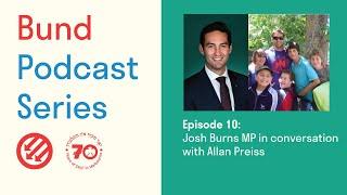 Bund Podcast Episode 10: Josh Burns MP