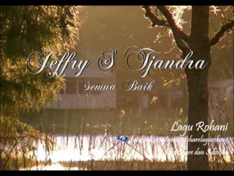 Semua Baik - Jeffry S Tjandra
