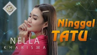 Download Lagu Nella Kharisma - Ninggal Tatu MP3