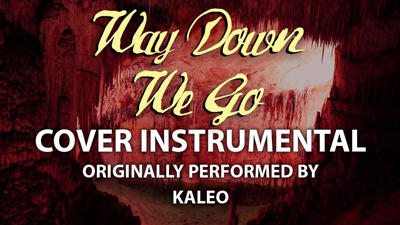 kaleo way down we go free mp3 download 320kbps