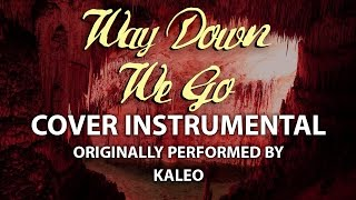 Way Down We Go (Cover Instrumental) [In the Style of Kaleo]