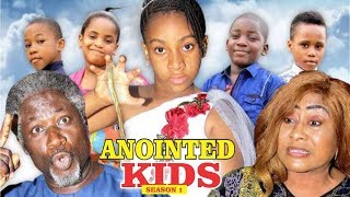 ANOINTED KIDS 1 - 2018 LATEST NIGERIAN NOLLYWOOD MOVIES || TRENDING NOLLYWOOD MOVIES