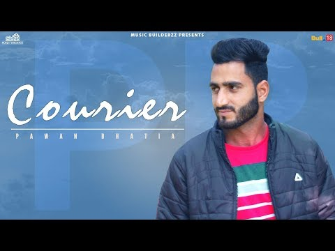 Courier (Full Song) | Pawan Bhatia | Latest punjabi Song 2019 | Music Builderzz