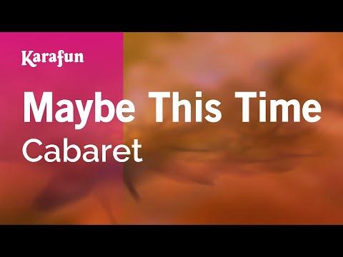 Karaoke Maybe This Time - Cabaret *