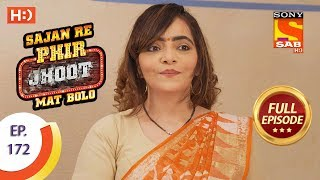 Sajan Re Phir Jhoot Mat Bolo - Ep 172 - Full Episode - 19th January, 2018