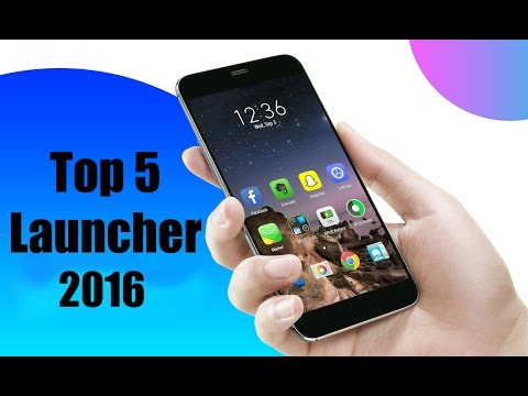 Top 5 Best Launchers For Android July 2016 | MUST TRY