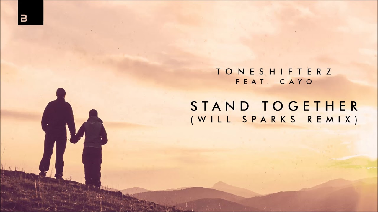 Download Toneshifterz feat. CAYO - Stand Together (Will Sparks Remix)