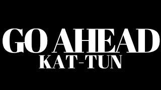 KAT-TUN「GO AHEAD」 歌ってみた