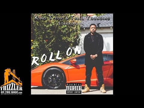 King T - Top x Young Sonnie [Trill Youngins] - Get Ya Roll On [Thizzler.com]