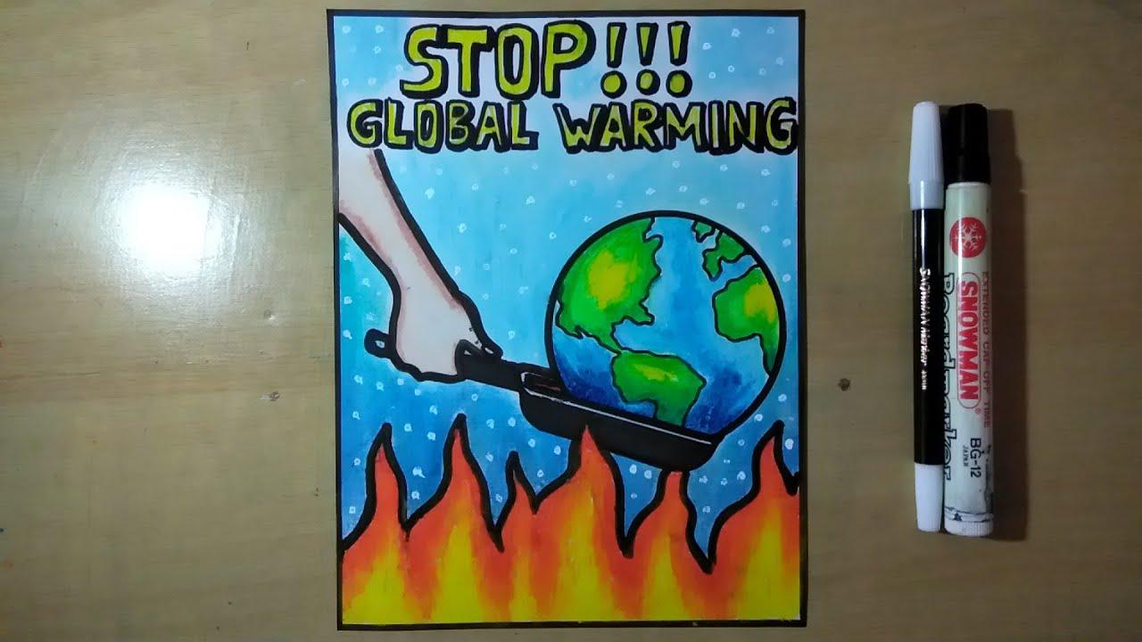 Menggambar Poster Global Warming Stop Global Warming Poster Drawing Poster Youtube