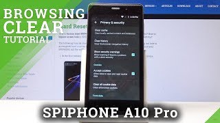 How to Clear Browsing Data in SPIPHONE A10 Pro - Erase Browser History
