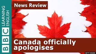Canada officially apologises: BBC News Review