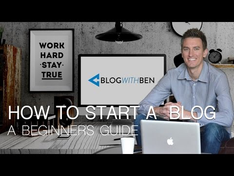 How to Start a Blog - Step by Step Guide for Beginners - 2016