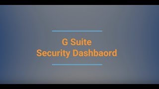 How to Best Use the G Suite Security Dashboard