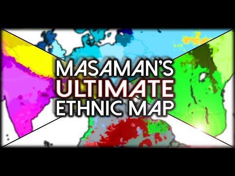 Masaman's Ultimate 2019 Ethno-Racial Map of the World