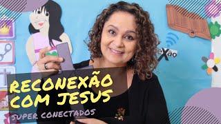 Reconexão com Jesus | Super Conexão | Departamento Infantil