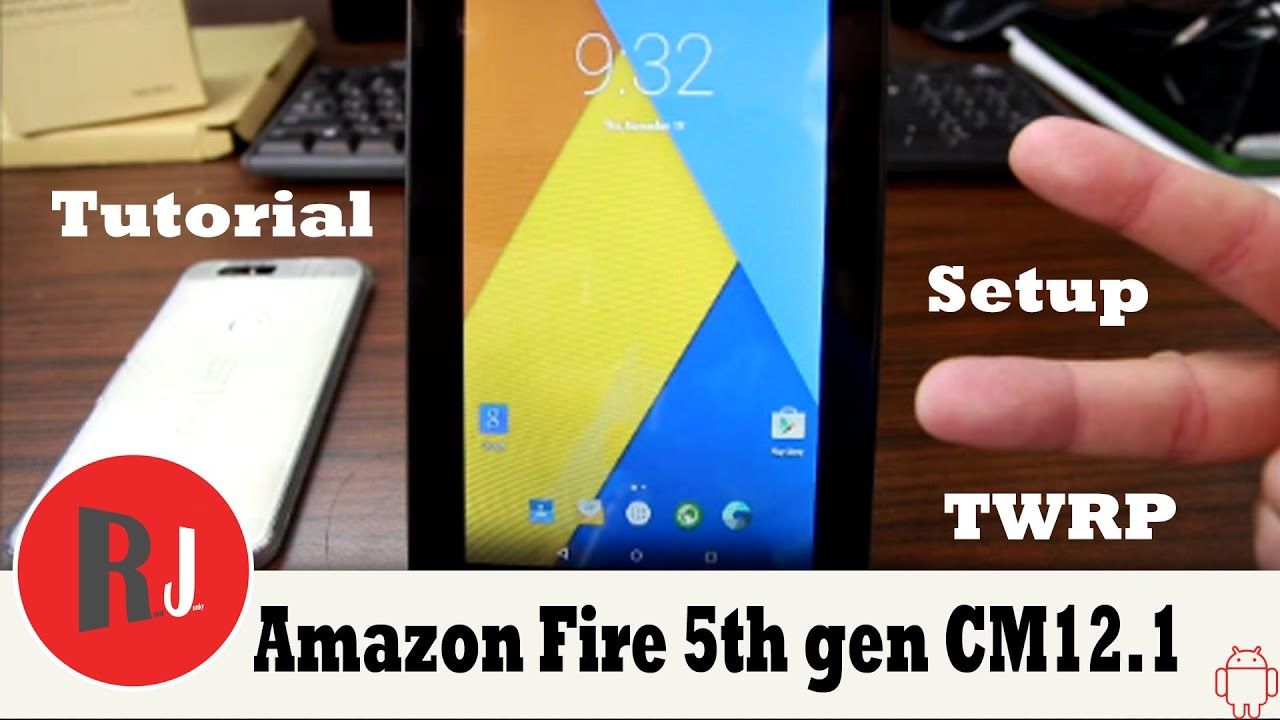 How To Install Cm12 1 On The Amazon Fire 5th Gen Tablet