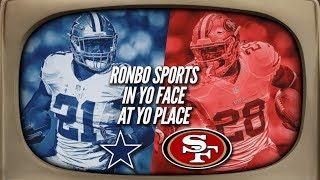 Ronbo Sports In Yo Face At Yo Place Watching 49ers VS Cowboys Week 7 2017