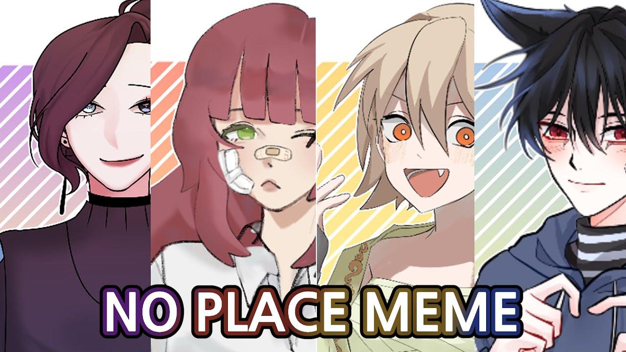 No place meme | collab with 간장, 세마, 추장 | HotM4544