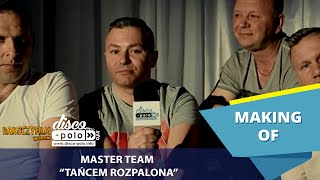 Master Team - Tańcem rozpalona - Making of (Disco-Polo.info)