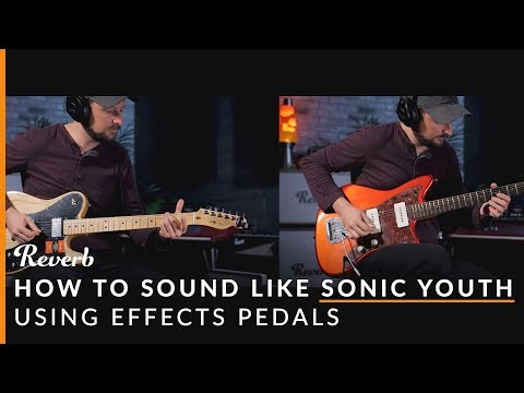 How To Sound Like Sonic Youth Using Effects and Tunings | Reverb Potent Pairings Mp3