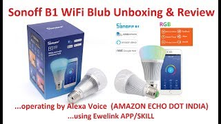 Sonoff B1 WiFi blub unboxing & review (India)
