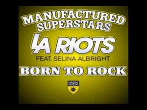 LA Riots & Manufactured Superstars - Born To Rock (Radio Mix) thumbnail