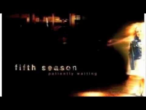 Fifth Season  Patiently Waitingm4v