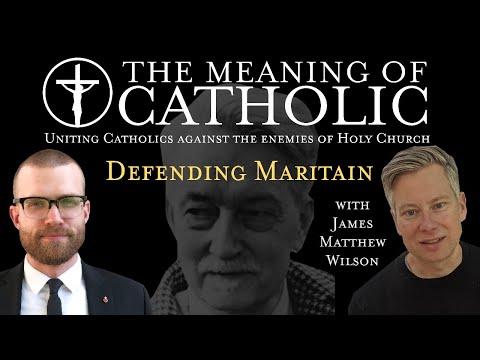 Defending Maritain with James Matthew Wilson