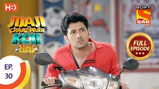 Jijaji Chhat Parr Koii Hai - Ep 30 - Full Episode - 16th April, 2021