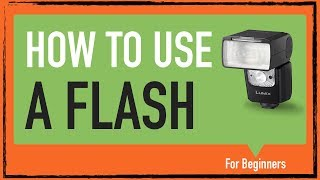Camera flash for Beginners