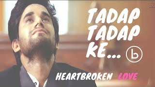 AJAB HAI ISHQ YAARA | TADAP TADAP KE | SAD LOVE | BEWAFA SONGS| Heart Touching Video Song | Lazy Boy