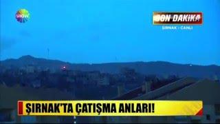 Şırnak'ta çatışma anları!