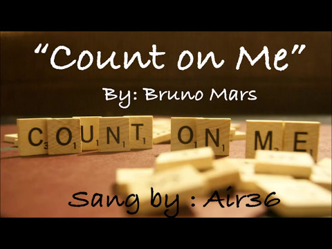 """Air 36 Cover Of Bruno Mars' """"Count On Me"""""""