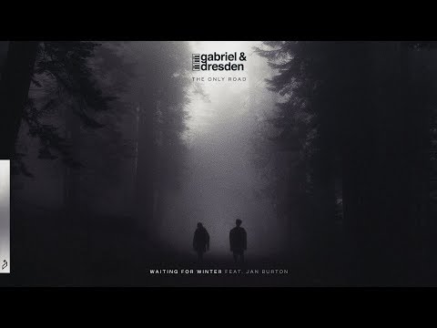 Gabriel & Dresden feat. Jan Burton - Waiting For Winter