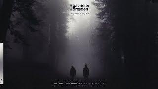 Gabriel &amp Dresden feat. Jan Burton - Waiting For Winter