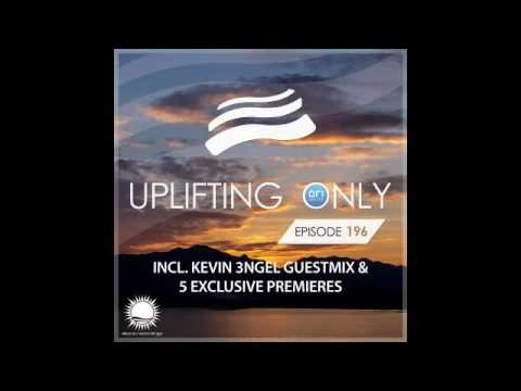 Abora Recordings - Uplifting Only 196 with Kevin 3ngel