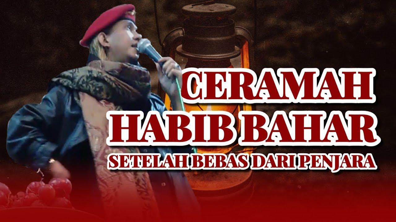 Ceramah terbaru Habib Bahar bin Smith setelah keluar dari ...