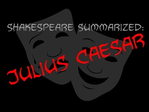 Shakespeare Summarized: Julius Caesar