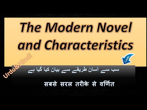 The Modern Novel ||Characteristics||Kinds||