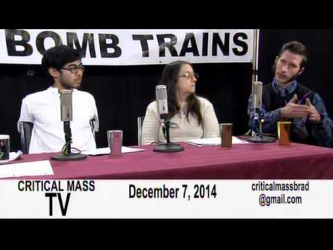 Critical Mass TV  -Episode 37  Bomb Trains, Bakken Crude, & Balderdash