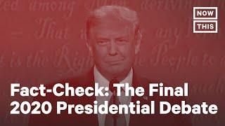 Fact Checked: Final 2020 Presidential Debate | NowThis
