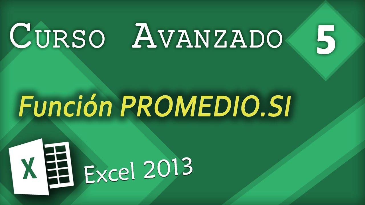 Función PROMEDIO.SI | Excel 2013 Curso Avanza…