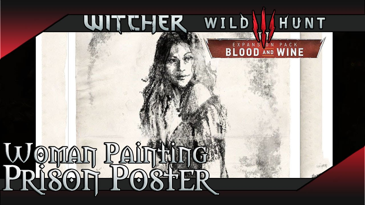 Witcher 3 Blood and Wine - Prison Poster Woman Painting Location
