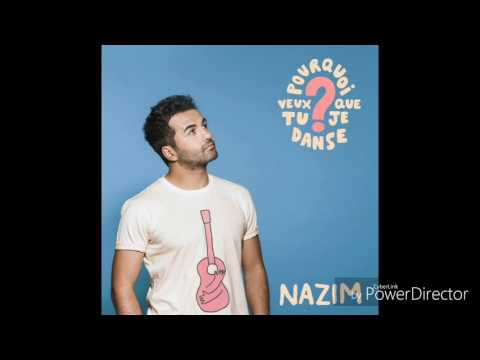 Nazim-Pourquoi veux tu que je danse? (Audio+Paroles)