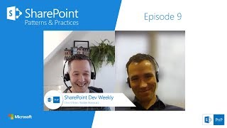 SharePoint Dev Weekly - Episode 9 - 16th of October 2018