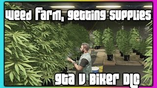 GTA 5 Online :: Biker DLC :: Weed Farm Supply Missions