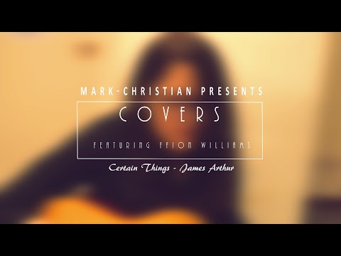 COVERS EPISODE 2 - Certain Things | James Arthur [Cover] (Feat. Ffion Williams)